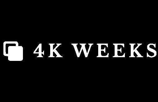 4K WEEKS